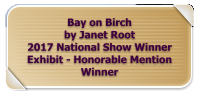 Bay on Birch by Janet Root 2017 National Show Winner Exhibit - Honorable Mention Winner
